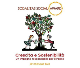 """Sodalitas Social Award 2015: """"Crescita e Sostenibilità"""" - 30 settembre 2015 - Ore 10- 12.30 - Palazzo Mezzanotte - Piazza degli Affari, 6 - Milano"""
