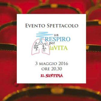 """Spettacolo in favore del progetto """"Un respiro per la vita"""" - 3 maggio 2016 - ore 20.30 - Teatro Sistina - via Sistina, 29 - Roma"""