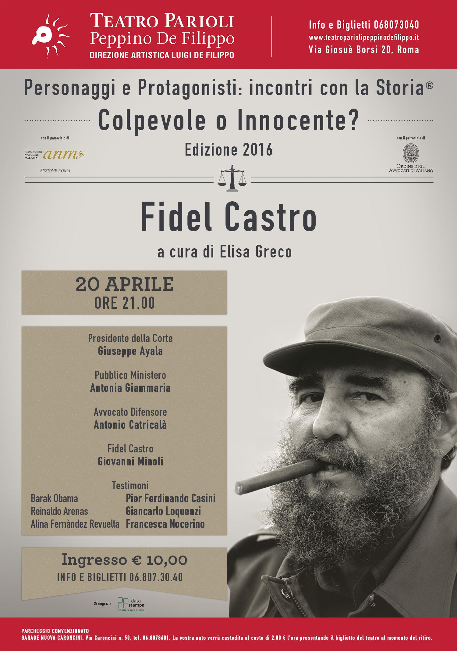 """""""Fidel Castro Colpevole o innocente?"""" a cura di Elisa Greco - 20 aprile 2016 - ore 21 - Teatro Parioli Peppino de Filippo - Via Giosuè Borsi 20 – Roma"""