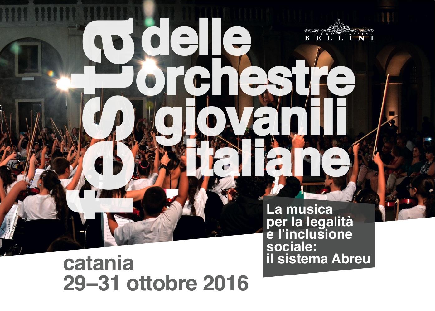 Festa delle orchestre giovanili italiane. La musica per la legalita' e l'inclusione sociale: il sistema abreu - Catania, 29-31 ottobre 2016