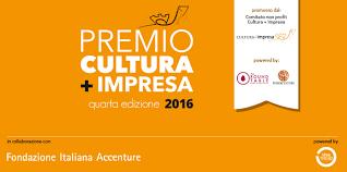 """Al via alle iscrizioni per la IV edizione del premio """"CULTURA + IMPRESA"""""""