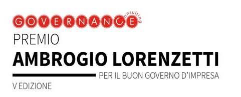 Premio Ambrogio Lorenzetti per il Buon Governo d'impresa – V Edizione - 2 ottobre 2017– ore 17 – Politecnico di Milano