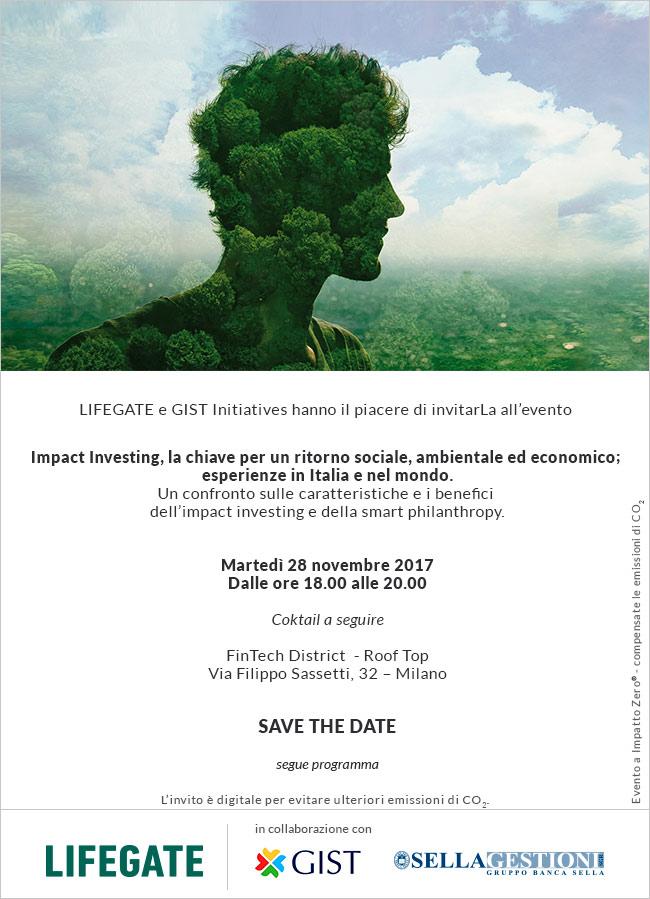 Impact Investing, la chiave per un ritorno sociale, ambientale ed economico: esperienze in Italia e nel mondo 28 novembre 2017 - 18-20 - Fintech District – Roof Top – Via Filippo Sassetti 32 - Milano