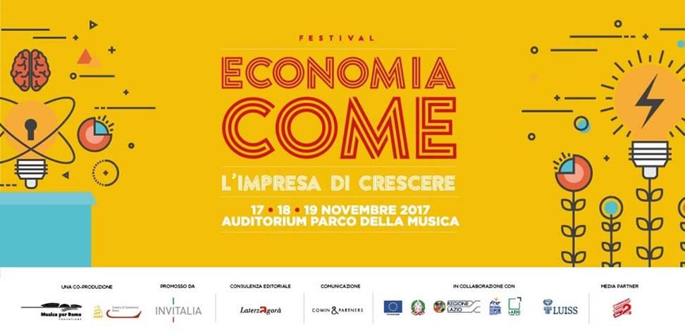"""""""Economia Come: l'impresa di crescere"""" - Dal 17 al 19 novembre 2017 - Auditorium Parco della Musica - Roma"""