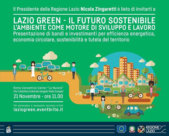 Lazio Green - Il Futuro Sostenibile - 21 novembre 2017 – ore 11 - 14 - Roma Convention Center La Nuvola (via Cristoforo colombo-angolo viale europa)