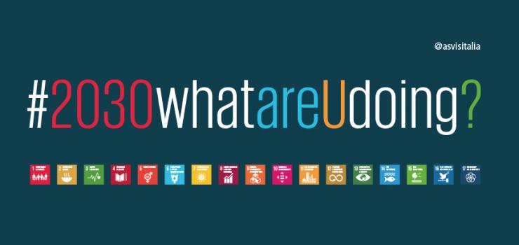Al via la campagna #2030whatareUdoing?, tu che cosa stai facendo per gli SDGs?