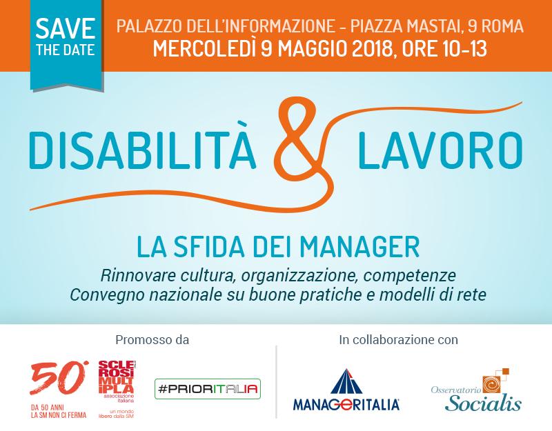 """""""Disabilità & lavoro. La sfida dei manager"""" - 9 maggio 2018, Ore 10-13 - Palazzo dell'informazione - Piazza Mastai, 9 - Roma"""