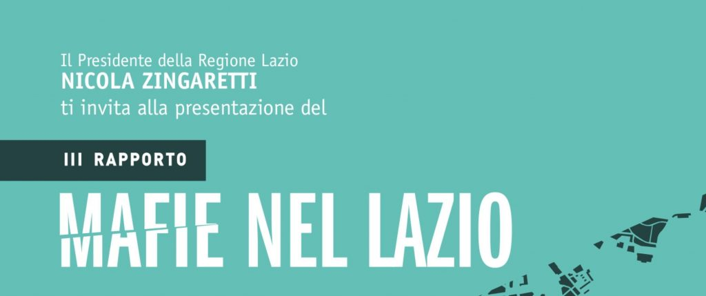 Presentazione III Rapporto Mafie nel Lazio 23 aprile 2018 - alle ore 11 - WeGil - argo Ascianghi 5 - Roma