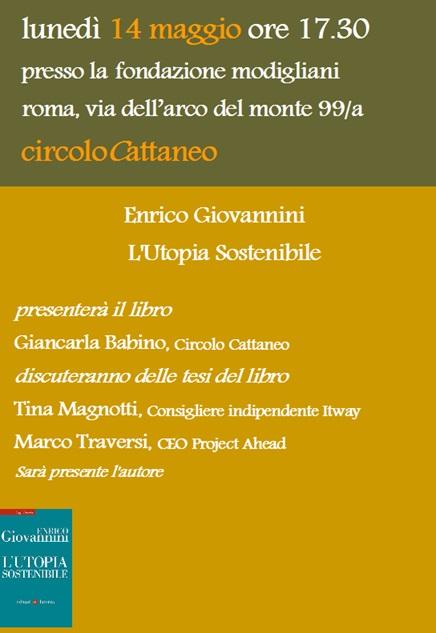 """Conversazione sul libro Enrico Giovannini – """"L'Utopia Sostenibile"""" 14 maggio 2018 – ore 17,30 - Fondazione Modigliani, presso il Circolo Carlo Cattaneo"""