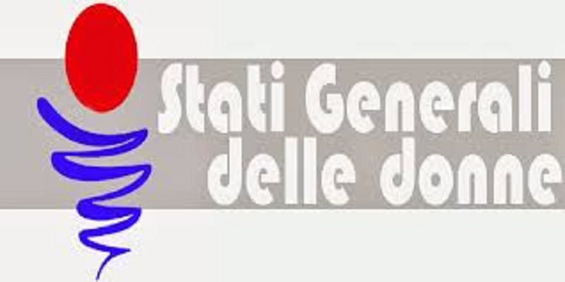 """""""Stati Generali delle Donne"""" - 21 maggio 2018 - ore 10 – 13 - Sala Stampa Estera - Via dell'Umilta' 83/C – Roma"""
