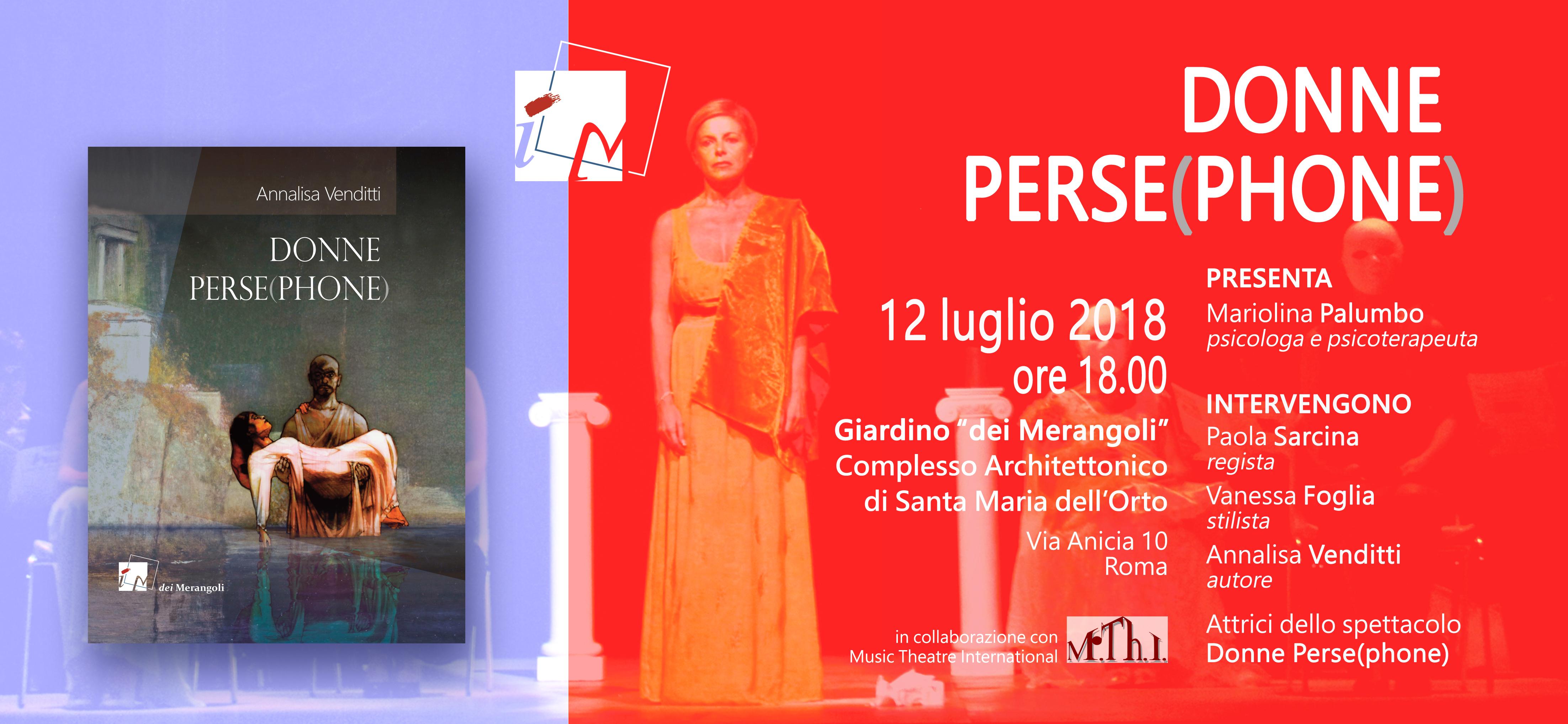 """Presentazione libro """"DONNE PERSE(PHONE)""""di Annalisa Venditti - 12 luglio 2018 - ore 18.00 - Giardino dei Merangoli - Via Anicia,10 (Trastevere) - Santa Maria dell'Orto - Roma"""
