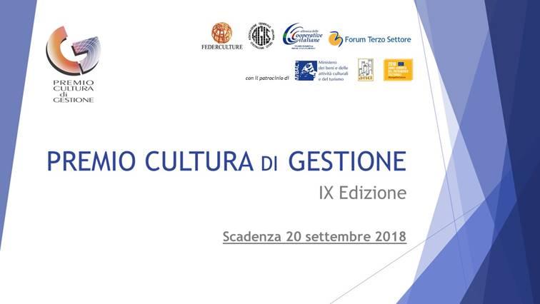 IX edizione del Premio Cultura di Gestione - Aperta la raccolta delle candidature - scadenza il 20 settembre 2018