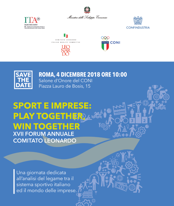 XVII Forum Comitato Leonardo - 4 dicembre 2018 - ore 10 – Salone d'onore del Coni – Piazza Lauro de Bosis, 15 - Roma