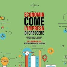 """""""Economia Come: l'impresa di Crescere"""" - 9 - 11 Novembre 2018 Auditorium Parco della Musica di Roma"""