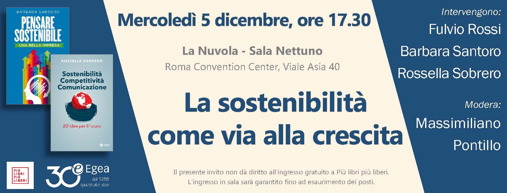 """""""La sostenibilità come via alla crescita"""" - 5 dicembre 2018 – ore 17.30 – La Nuvola – Sala Nettuno – Roma Convention Center, Viale Asia 40 – Roma"""