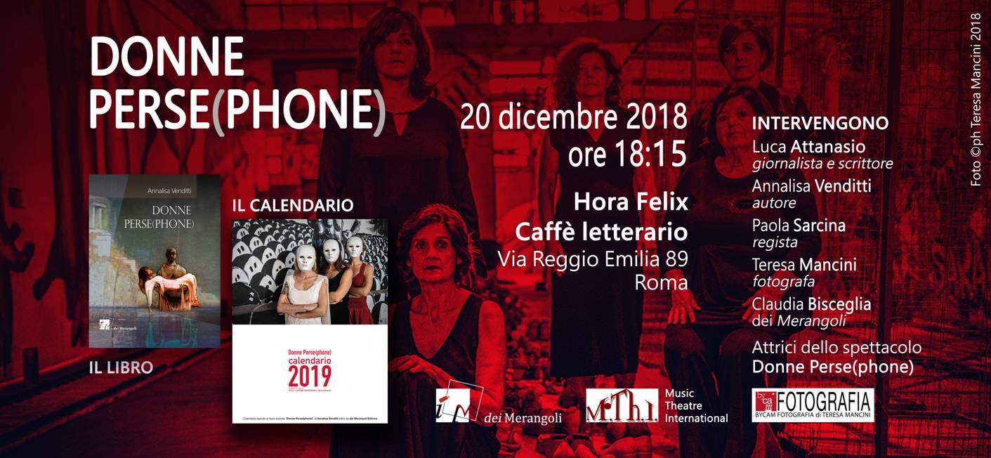 DONNE PERSE(PHONE) voci di donne contro la violenza sulle donne – Presentazione del libro e del Calendario - 20 dicembre 2018 – ore 18.15 – Hora Felix – Caffè letterario – Via Reggio Emilia 89 – Roma