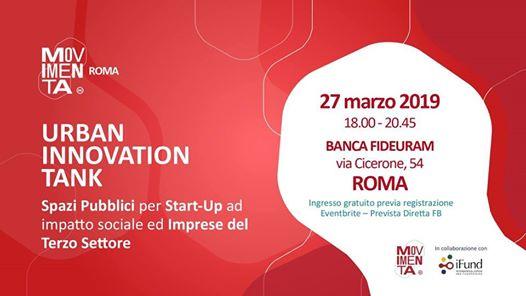 """""""Urban Innovation Tank"""" - 27 marzo 2019 - dalle ore 18:00 alle 20:30 – Banca Fideraum – Via Cicerone 54 - Roma"""