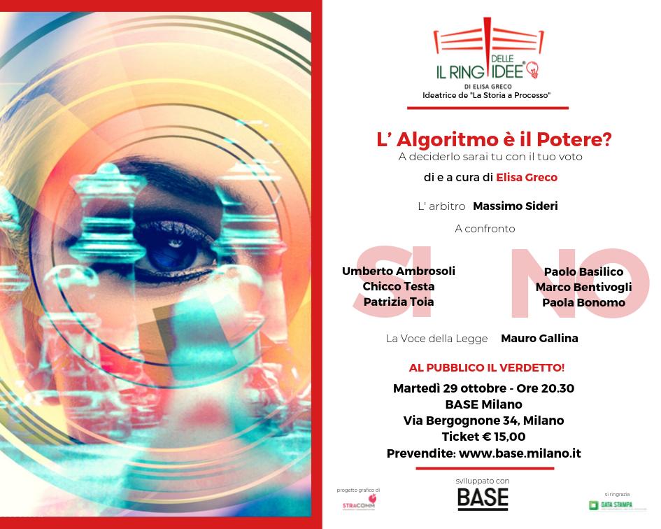 """""""RING DELLE IDEE"""" di e a cura di Elisa Greco – """"L'algoritmo è il potere?"""" - 29 ottobre 2019 - ore 20,30 - BASE Milano"""