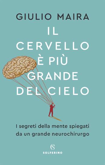 """Presentazione del libro """"Il Cervello è più grande del cielo"""" di Giulio Maira - 10 ottobre 2019 - ore 18.00 - laFeltrinelli – Galleria Alberto Sordi – Roma"""