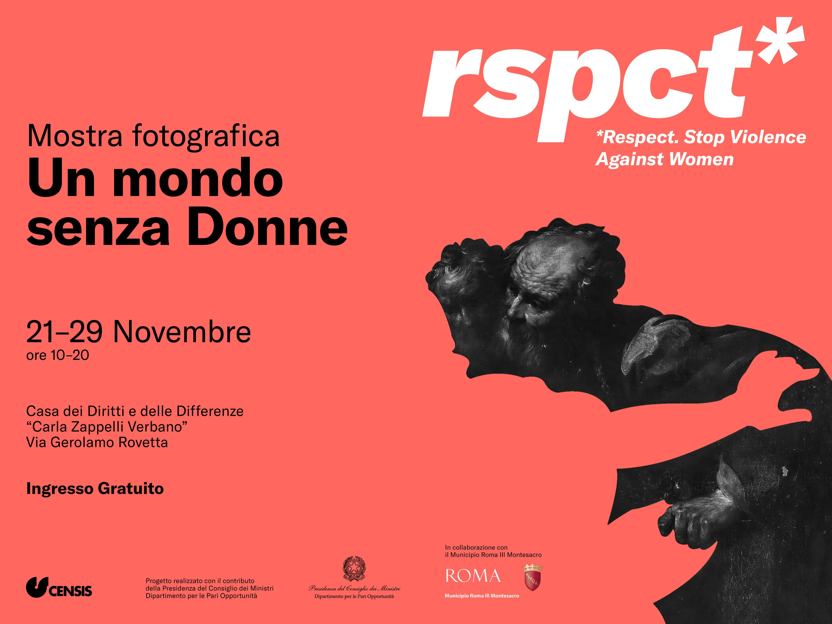 """Mostra fotografica """"Un Mondo senza Donne"""" - Dal 21 al 29 novembre 2019 - Casa dei Diritti e delle Differenze di Genere del Municipio Roma III Montesacro - Via Gerolamo Rovetta"""