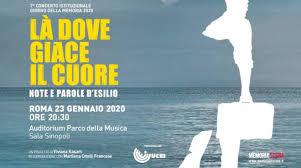 """Concerto della Memoria """"Là dove giace il cuore - note e parole d'esilio"""" - 23 gennaio 2020 - ore 20.30 - Auditorium Parco della Musica - Sala Sinopoli - Roma"""