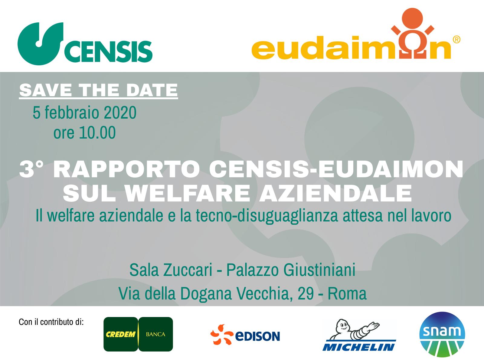 3° Rapporto Censis-Eudaimon sul welfare aziendale – 5 febbraio 2020 – ore 10 – Sala Zuccari di Palazzo Giustiniani - Via della Dogana Vecchia 29 - Roma