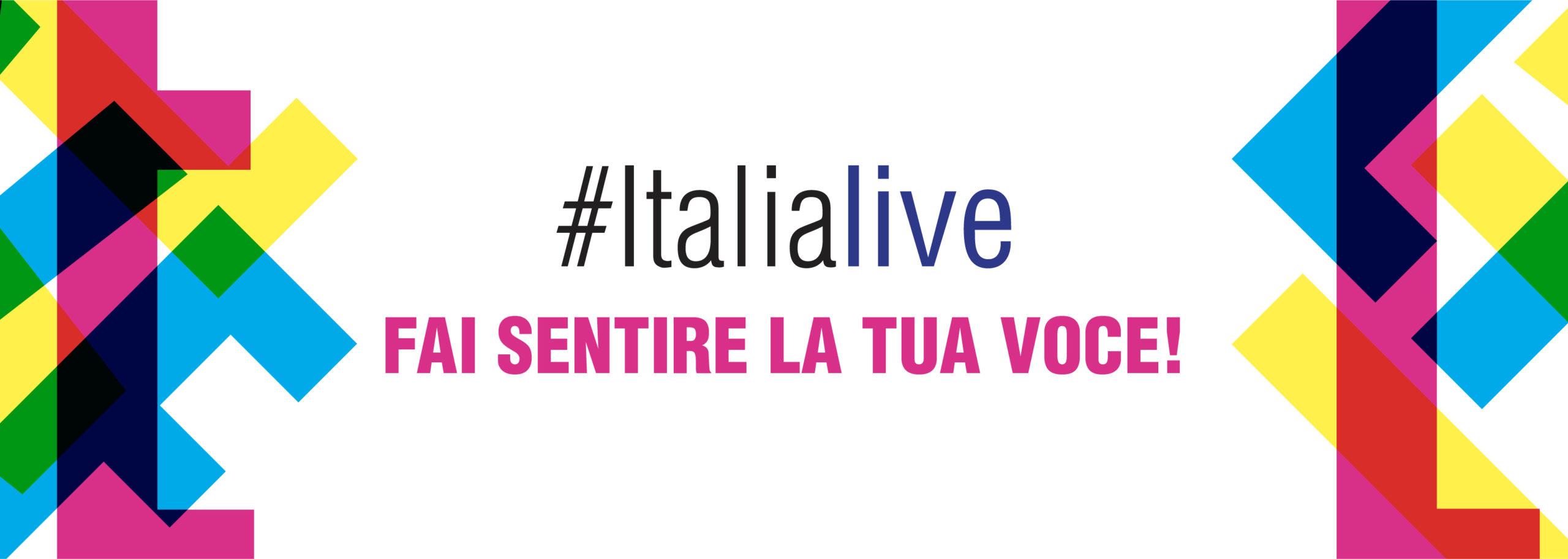 #ITALIALIVE: Fai sentire la tua voce!