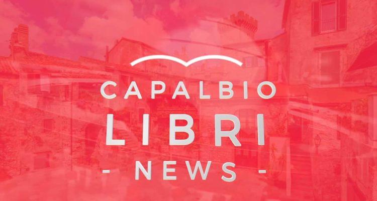 """CapalbioLibri 2020 """"Il piacere di leggere"""" – Dal 5 - 9 agosto 2020, Piazza della Repubblica, Borgo Carige - Capalbio"""