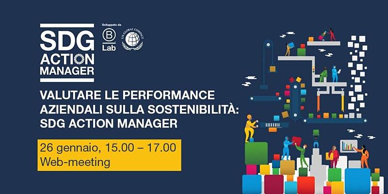 """Webinar """"Valutare le performance aziendali sulla sostenibilità: SDG Action Manager"""" - 26 gennaio 2021 - dalle 15 alle 17"""