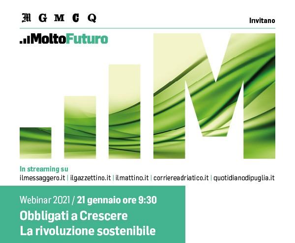 """Webinar il Messaggero """"Obbligati a Crescere – La rivoluzione sostenibile"""" - 21 gennaio 2021 - dalle 9:30 - evento in streaming"""
