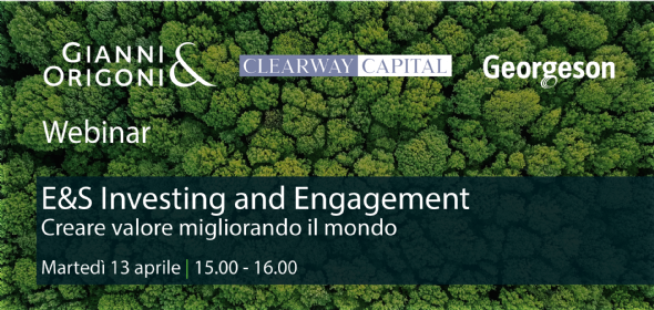 """Webinar: """"E&S Investing and Engagement"""" - 13 aprile 2021 – ore 15.00 - 16.00"""