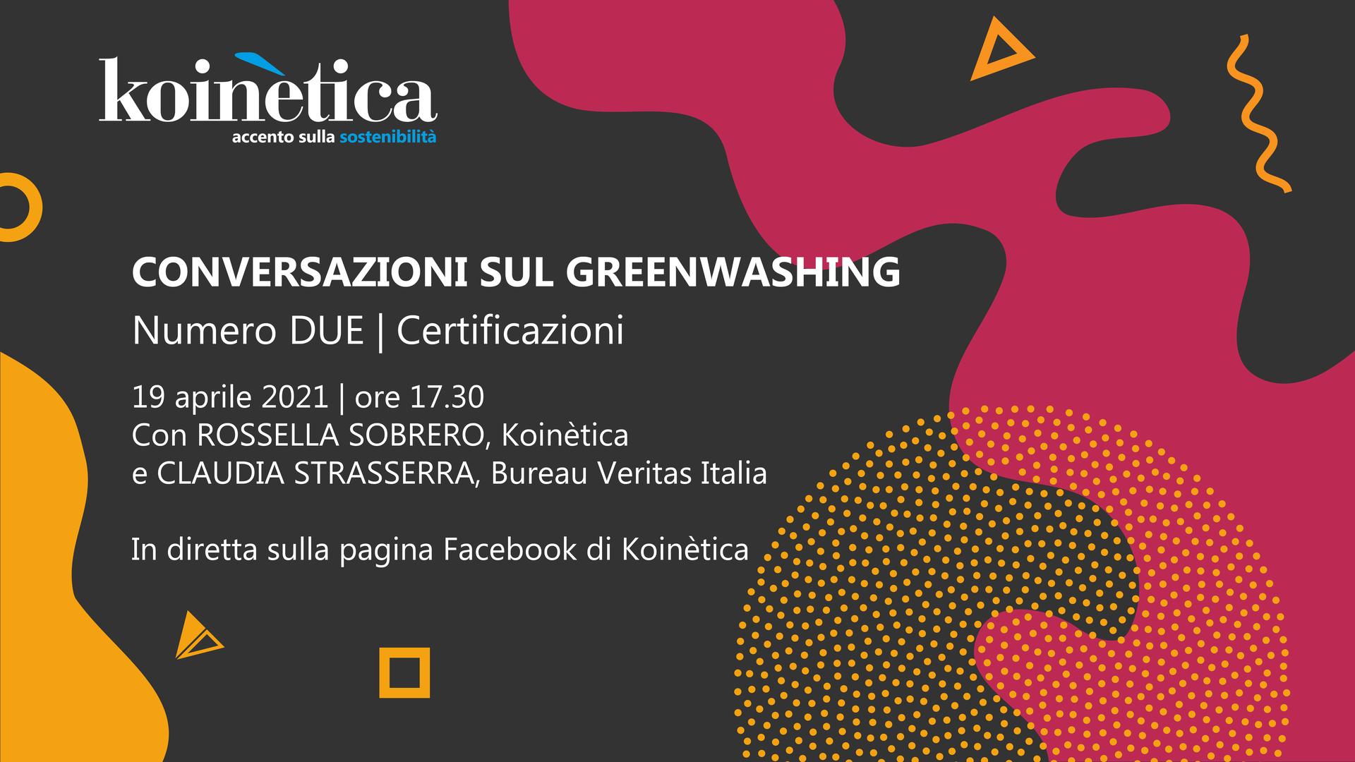 CONVERSAZIONI SUL GREENWASHING - Focus certificazioni - 19 aprile 2021 - alle ore 17.30