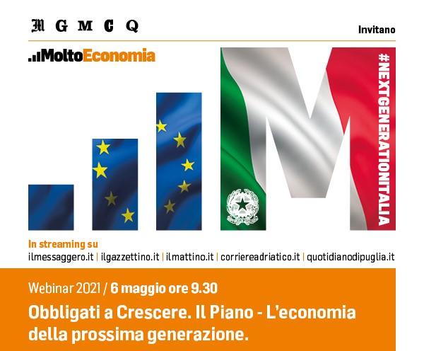 Webinar de Il Messaggero Obbligati a Crescere. Il Piano - L'economia della prossima generazione - 6 maggio 2021 – ore 9:30