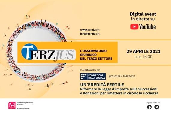 Webinar UN'EREDITÀ FERTILE - presentazione della proposta di riforma della Legge sulle Successioni e Donazioni - 29 aprile 2021 – ore 16