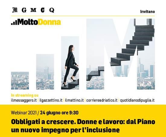 """Webinar Il Messaggero Obbligati a Crescere – """"Donne e lavoro: dal Piano un nuovo impegno per l'inclusionew"""" - 24 giugno 2021 – ore 9:30"""